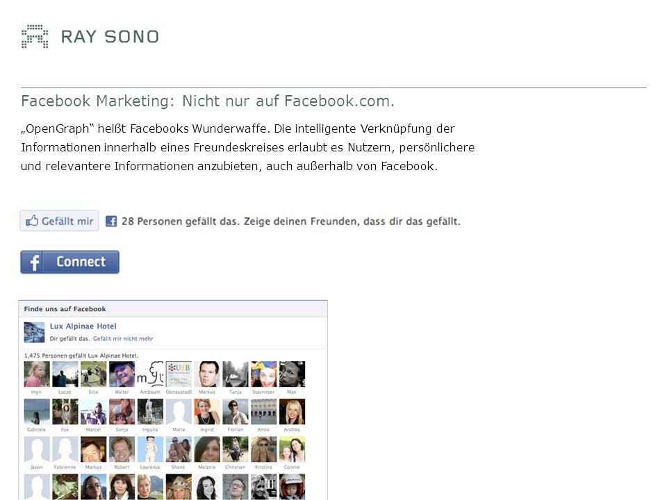 Facebook Marketing: Nicht nur auf Facebook.com. Seite 17 OpenGraph heißt Facebooks Wunderwaffe. Die intelligente Verknüpfung der Informationen innerha