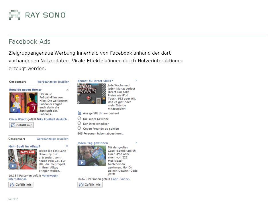 Facebook Ads Zielgruppengenaue Werbung innerhalb von Facebook anhand der dort vorhandenen Nutzerdaten. Virale Effekte können durch Nutzerinteraktionen