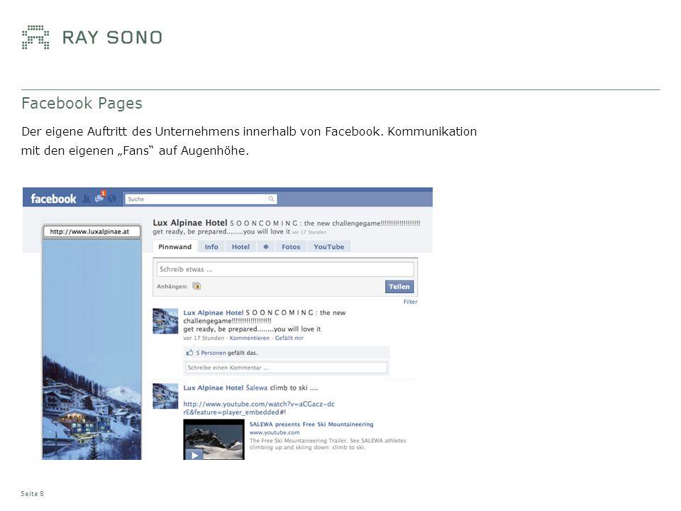 Facebook Pages Der eigene Auftritt des Unternehmens innerhalb von Facebook. Kommunikation mit den eigenen Fans auf Augenhöhe. Seite 8