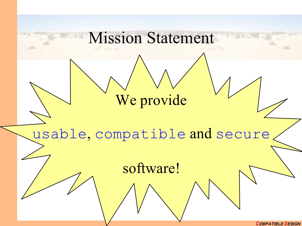 Mission Statement We provide usable, compatible and secure software!
