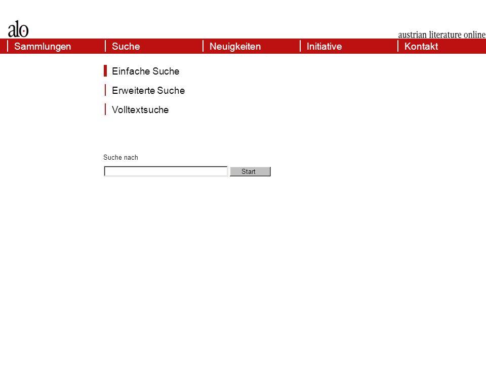Erweiterte Suche KontaktSammlungenInitiativeSucheNeuigkeiten Volltextsuche Einfache Suche Erweiterte Suche Suche nach Start Titel Autor Schlüsselwort