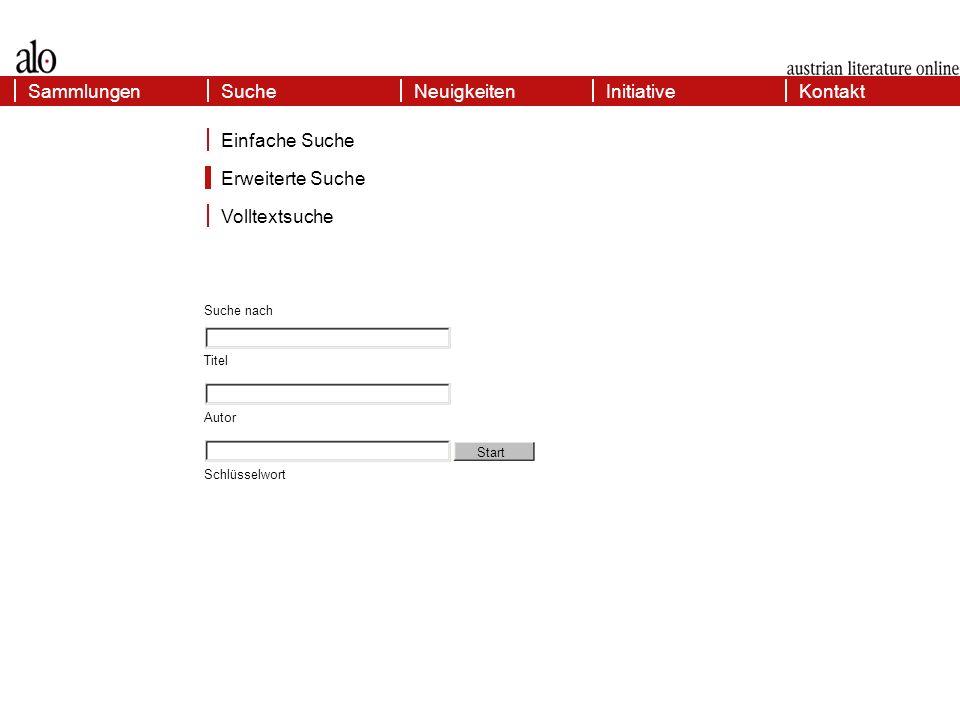 Volltextsuche KontaktSammlungenInitiativeSucheNeuigkeiten Volltextsuche Einfache Suche Erweiterte Suche Start Volltextsuche nach