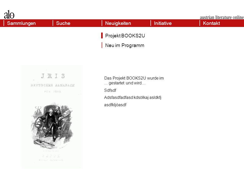 Neuigkeiten Projekt BOOKS2U Neu im Programm KontaktSammlungenInitiativeSucheNeuigkeiten Das Projekt BOOKS2U wurde im...