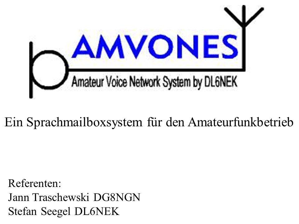 Ein Sprachmailboxsystem für den Amateurfunkbetrieb Referenten: Jann Traschewski DG8NGN Stefan Seegel DL6NEK