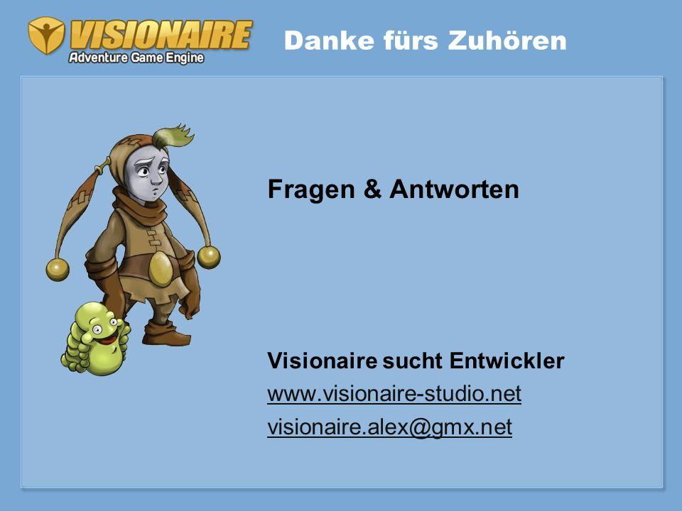 Danke fürs Zuhören Fragen & Antworten Visionaire sucht Entwickler www.visionaire-studio.net visionaire.alex@gmx.net
