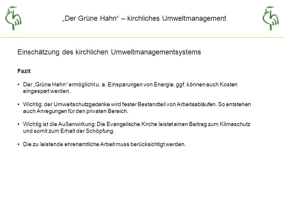 Der Grüne Hahn – kirchliches Umweltmanagement Fazit Der Grüne Hahn ermöglicht u.