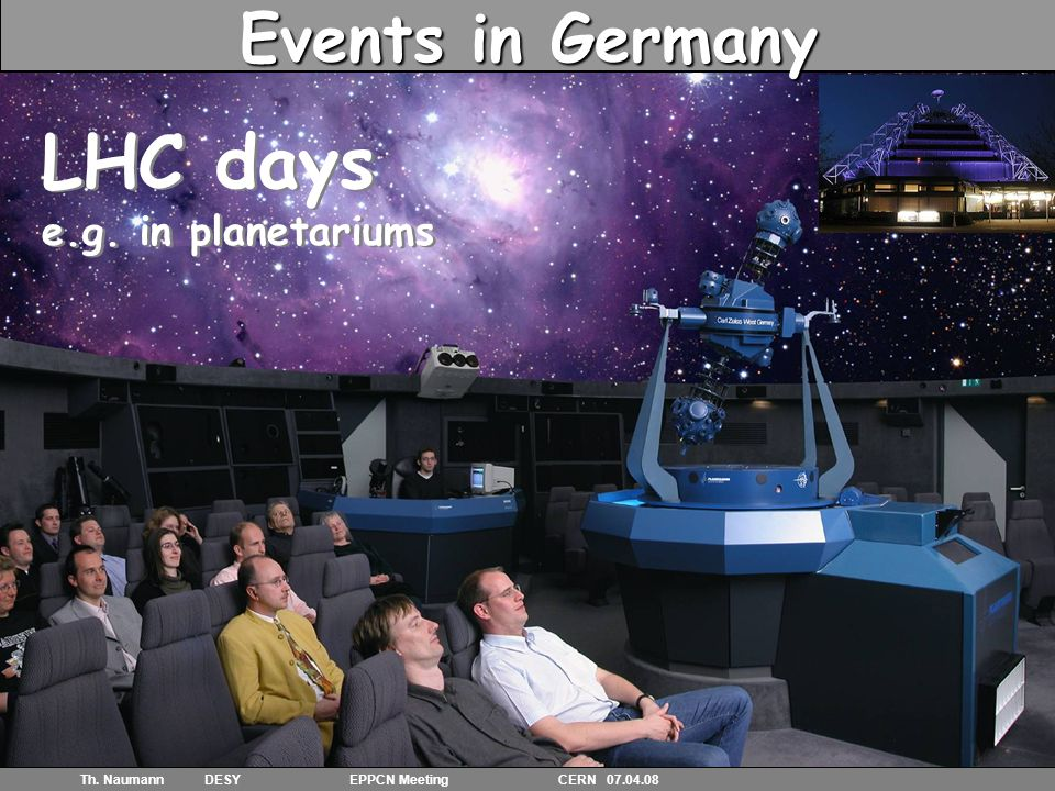 23 Th. Naumann DESY EPPCN Meeting CERN 07.04.08 Events in Germany LHC days e.g.
