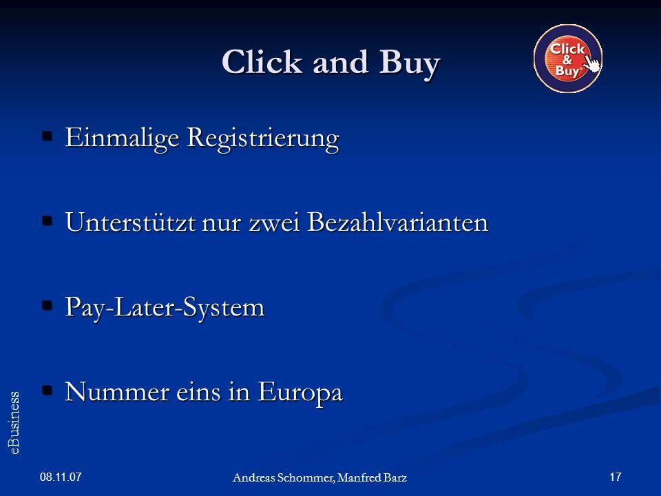 08.11.07 17 Click and Buy Einmalige Registrierung Einmalige Registrierung Unterstützt nur zwei Bezahlvarianten Unterstützt nur zwei Bezahlvarianten Pa