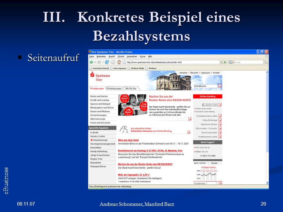 08.11.07 20 III. Konkretes Beispiel eines Bezahlsystems Seitenaufruf Seitenaufruf Andreas Schommer, Manfred Barz eBusiness