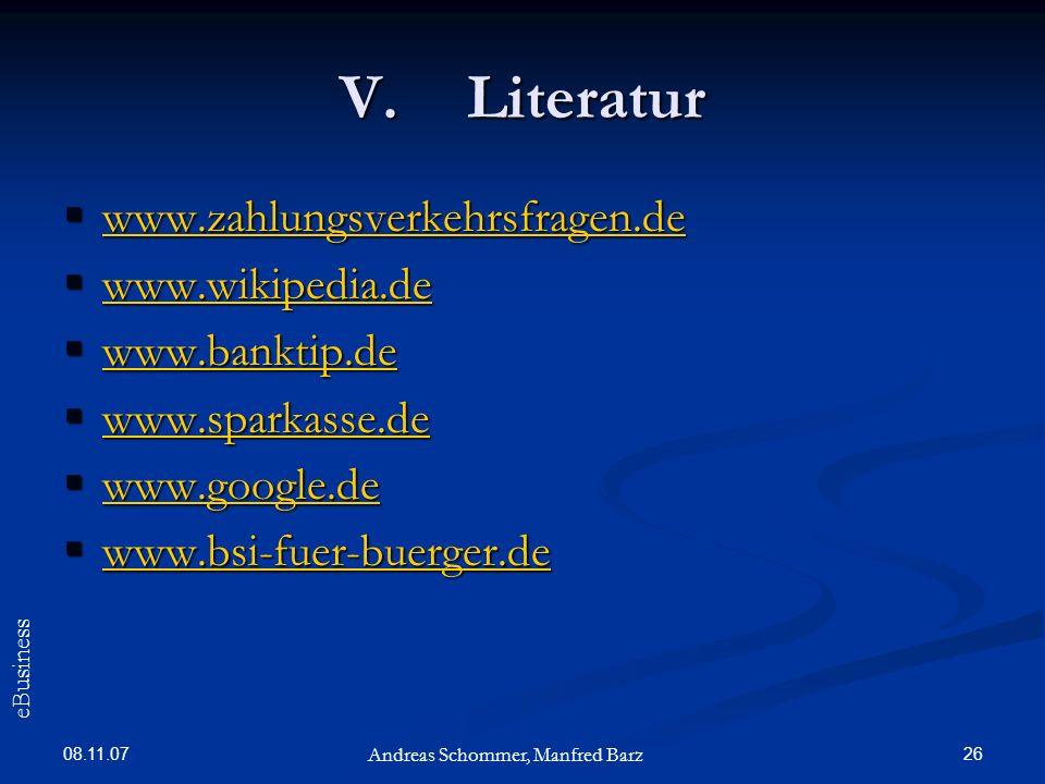 08.11.07 26 V.Literatur www.zahlungsverkehrsfragen.de www.zahlungsverkehrsfragen.de www.zahlungsverkehrsfragen.de www.wikipedia.de www.wikipedia.de ww