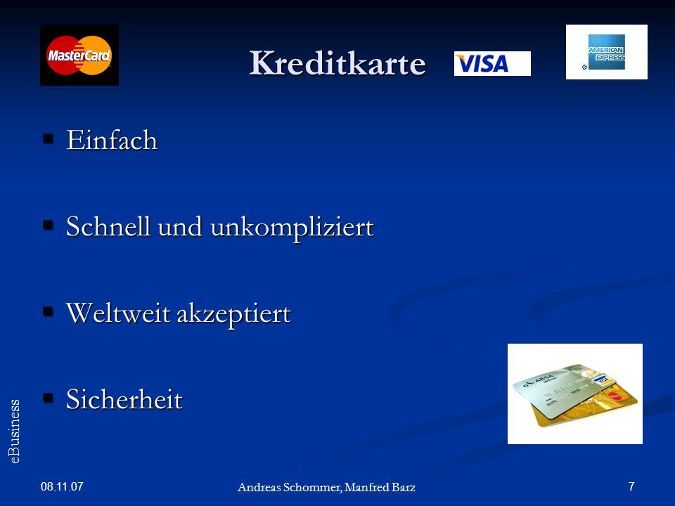 08.11.07 7 Kreditkarte Einfach Einfach Schnell und unkompliziert Schnell und unkompliziert Weltweit akzeptiert Weltweit akzeptiert Sicherheit Sicherhe