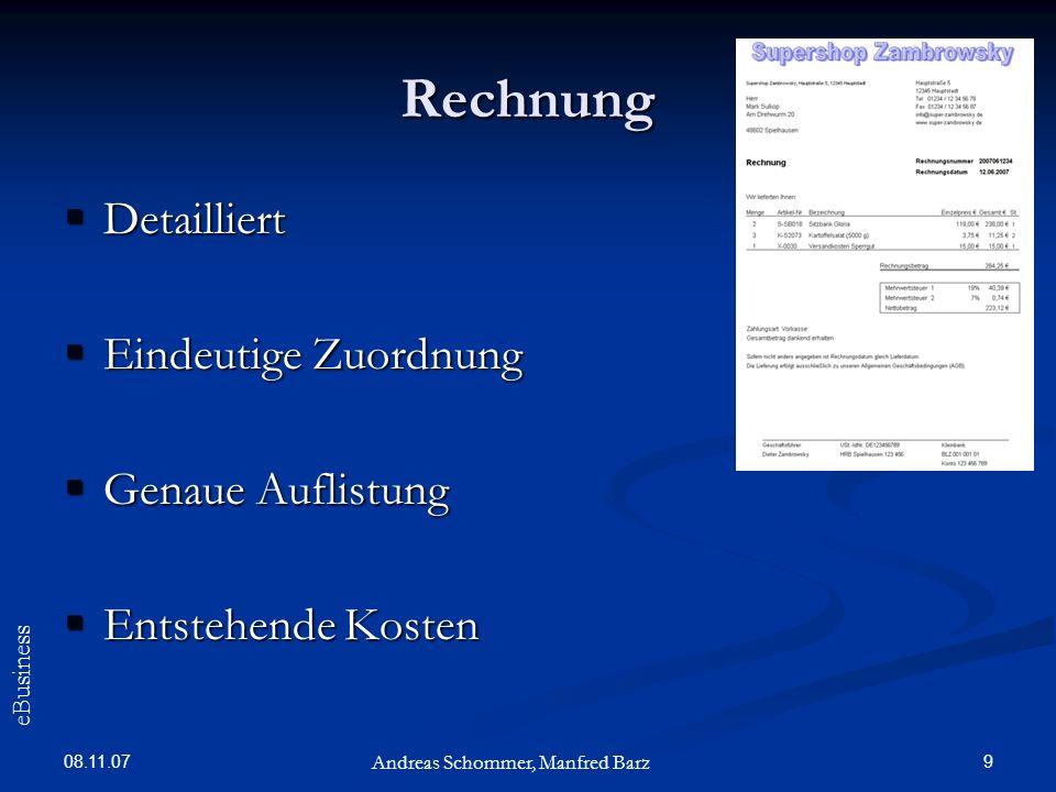 08.11.07 9 Rechnung Detailliert Detailliert Eindeutige Zuordnung Eindeutige Zuordnung Genaue Auflistung Genaue Auflistung Entstehende Kosten Entstehen