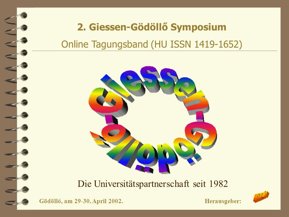 2. Giessen-Gödöllő Symposium Online Tagungsband (HU ISSN 1419-1652) Gödöllő, am 29-30. April 2002. Herausgeber: Die Universitätspartnerschaft seit 198