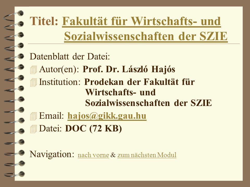 Titel: Fakultät für Wirtschafts- und Sozialwissenschaften der SZIEFakultät für Wirtschafts- undSozialwissenschaften der SZIE Datenblatt der Datei: 4 A