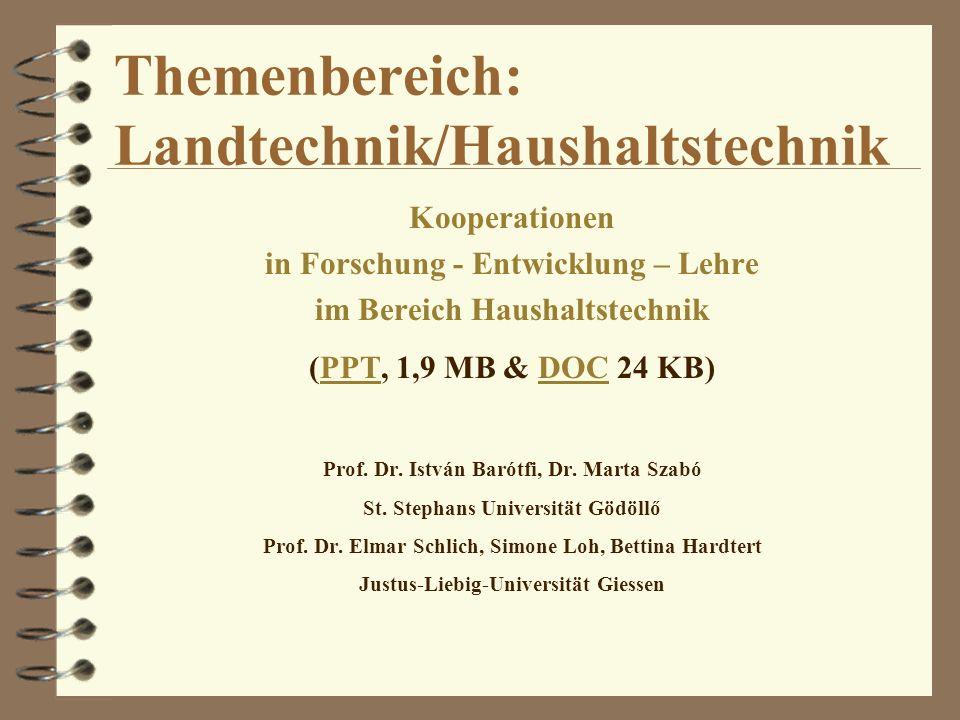 Themenbereich: Landtechnik/Haushaltstechnik Kooperationen in Forschung - Entwicklung – Lehre im Bereich Haushaltstechnik (PPT, 1,9 MB & DOC 24 KB)PPTD