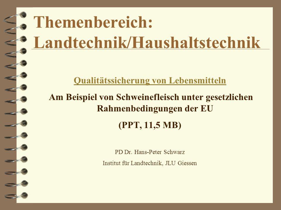 Themenbereich: Landtechnik/Haushaltstechnik Qualitätssicherung von Lebensmitteln Am Beispiel von Schweinefleisch unter gesetzlichen Rahmenbedingungen