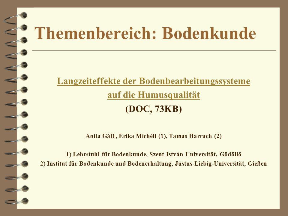 Themenbereich: Bodenkunde Langzeiteffekte der Bodenbearbeitungssysteme auf die Humusqualität (DOC, 73KB) Anita Gál1, Erika Michéli (1), Tamás Harrach