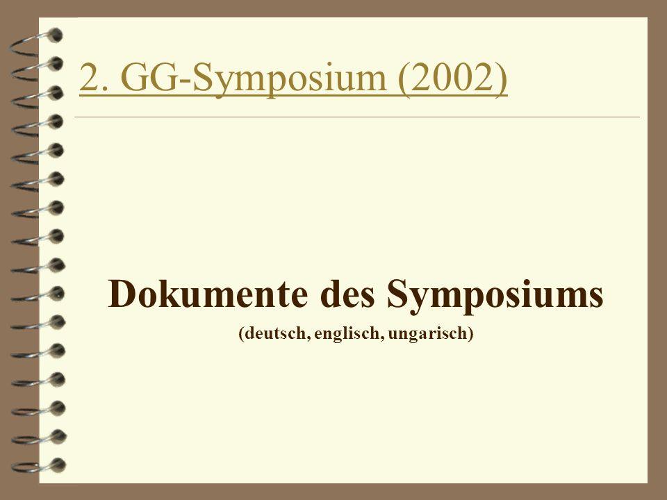 2. GG-Symposium (2002) Dokumente des Symposiums (deutsch, englisch, ungarisch)