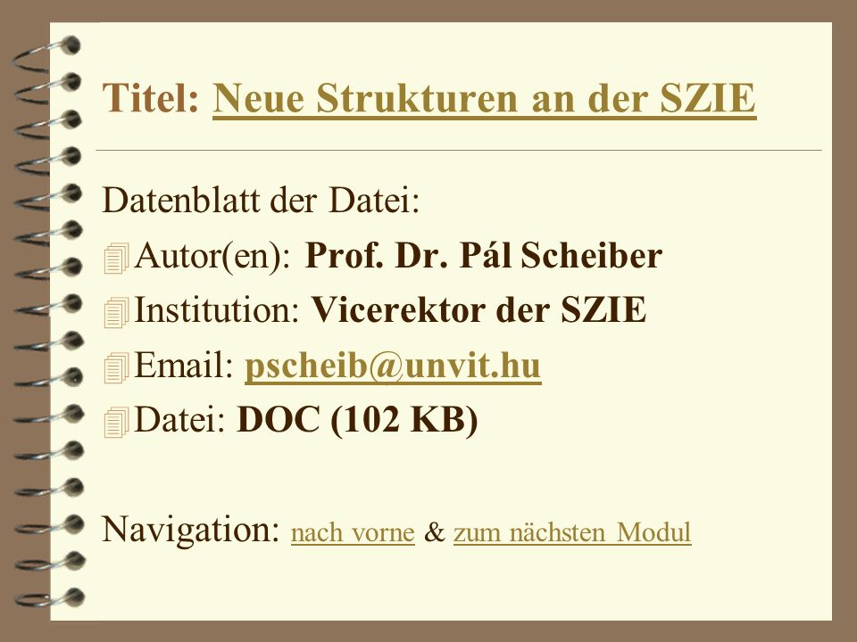 Titel: Neue Strukturen an der SZIENeue Strukturen an der SZIE Datenblatt der Datei: 4 Autor(en): Prof. Dr. Pál Scheiber 4 Institution: Vicerektor der