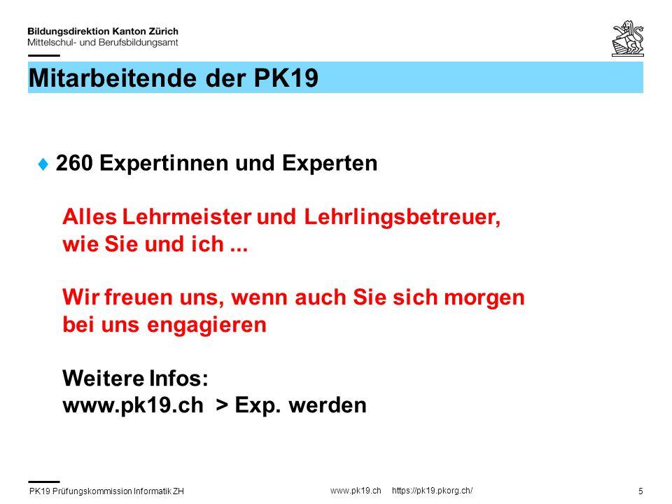 PK19 Prüfungskommission Informatik ZH www.pk19.ch https://pk19.pkorg.ch/ 6 Leitbild Die Prüfungskommission 19 hat sich zum Ziel gesetzt, im Kanton Zürich ein Prüfungssystem für den Informatikberuf zu betreiben, welches den Erhalt eines hohen Standards gewährleistet.