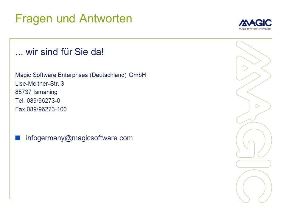 Fragen und Antworten... wir sind für Sie da! Magic Software Enterprises (Deutschland) GmbH Lise-Meitner-Str. 3 85737 Ismaning Tel. 089/96273-0 Fax 089