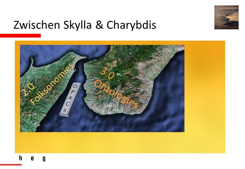 Zwischen Skylla & Charybdis 2.0 Folksonomies 3.0 Ontologies