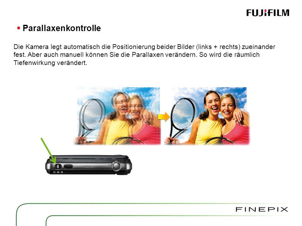 Parallaxenkontrolle Die Kamera legt automatisch die Positionierung beider Bilder (links + rechts) zueinander fest.