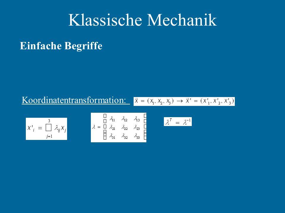 Klassische Mechanik Einfache Begriffe Koordinatentransformation: