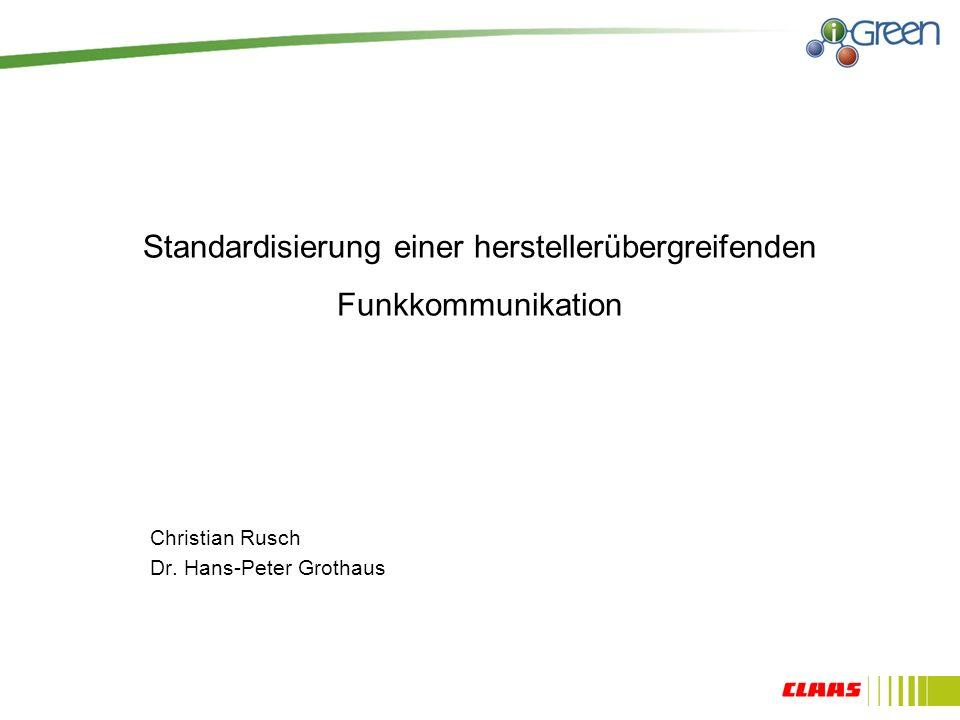 Standardisierung einer herstellerübergreifenden Funkkommunikation Christian Rusch Dr.