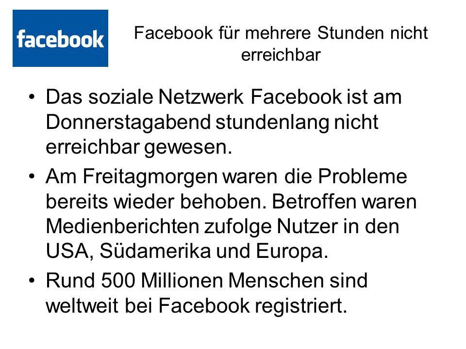 Facebook für mehrere Stunden nicht erreichbar Das soziale Netzwerk Facebook ist am Donnerstagabend stundenlang nicht erreichbar gewesen.