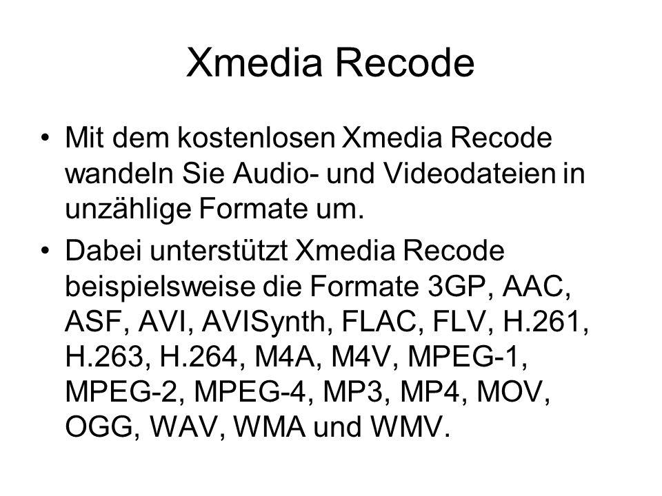 Xmedia Recode Mit dem kostenlosen Xmedia Recode wandeln Sie Audio- und Videodateien in unzählige Formate um.