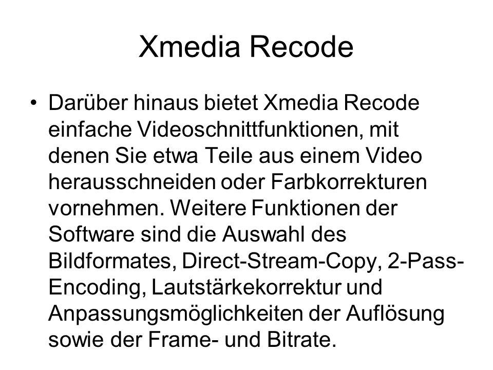Xmedia Recode Darüber hinaus bietet Xmedia Recode einfache Videoschnittfunktionen, mit denen Sie etwa Teile aus einem Video herausschneiden oder Farbkorrekturen vornehmen.