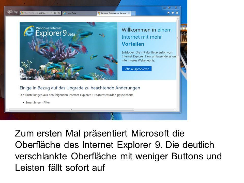 Zum ersten Mal präsentiert Microsoft die Oberfläche des Internet Explorer 9.