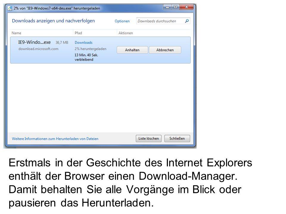 Erstmals in der Geschichte des Internet Explorers enthält der Browser einen Download-Manager.