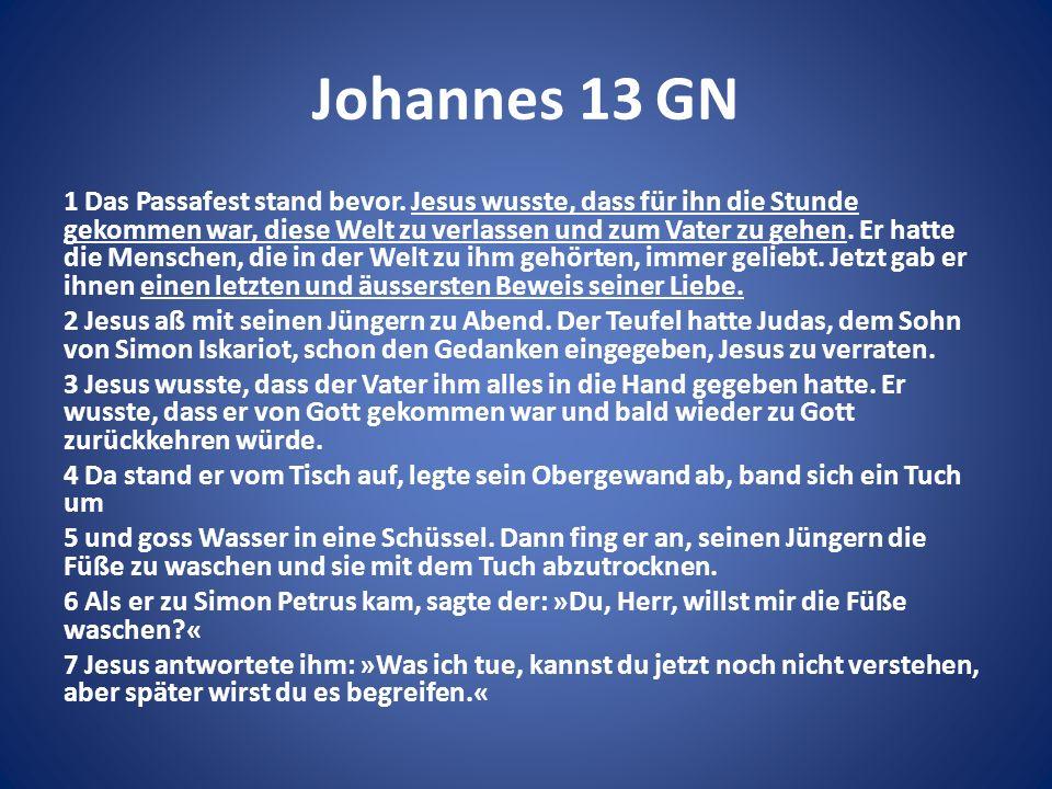Johannes 13 GN 1 Das Passafest stand bevor.