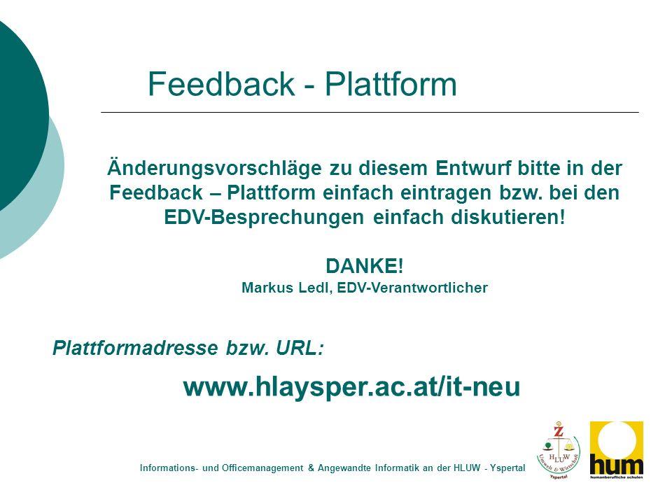 Feedback - Plattform www.hlaysper.ac.at/it-neu Änderungsvorschläge zu diesem Entwurf bitte in der Feedback – Plattform einfach eintragen bzw. bei den
