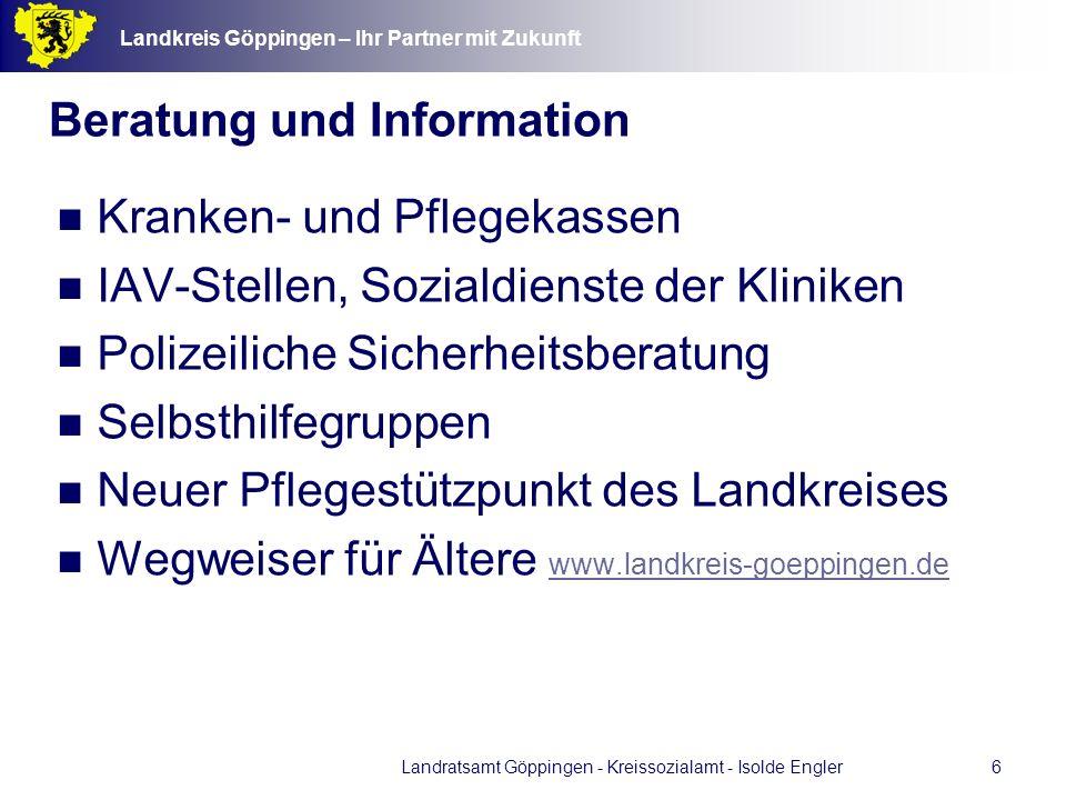 Landkreis Göppingen – Ihr Partner mit Zukunft Landratsamt Göppingen - Kreissozialamt - Isolde Engler17 Risiken des langen und sehr langen Lebens Risiko 2: Demenz