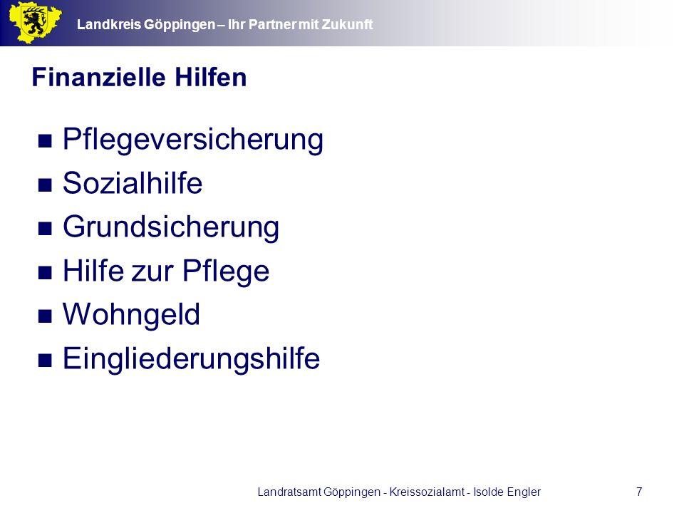 Landkreis Göppingen – Ihr Partner mit Zukunft Landratsamt Göppingen - Kreissozialamt - Isolde Engler18 Was kann ich selbst tun.