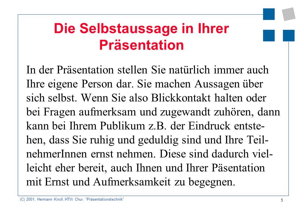 6 (C) 2001, Hermann Knoll, HTW Chur, Präsentationstechnik Gestaltung von Folien Viel Nachricht - wenig Information 1 Thema - max.