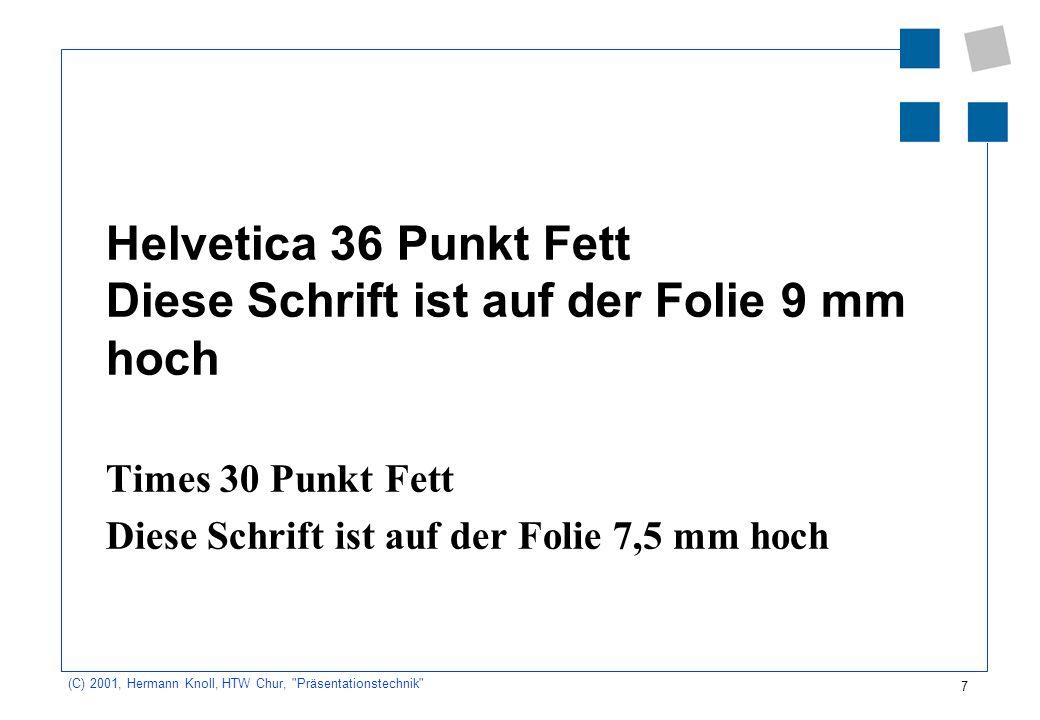 8 (C) 2001, Hermann Knoll, HTW Chur, Präsentationstechnik Farben rot schwarz oder blau blau grün Ueberschrift Text/Bild Rahmen Hervorhebungen