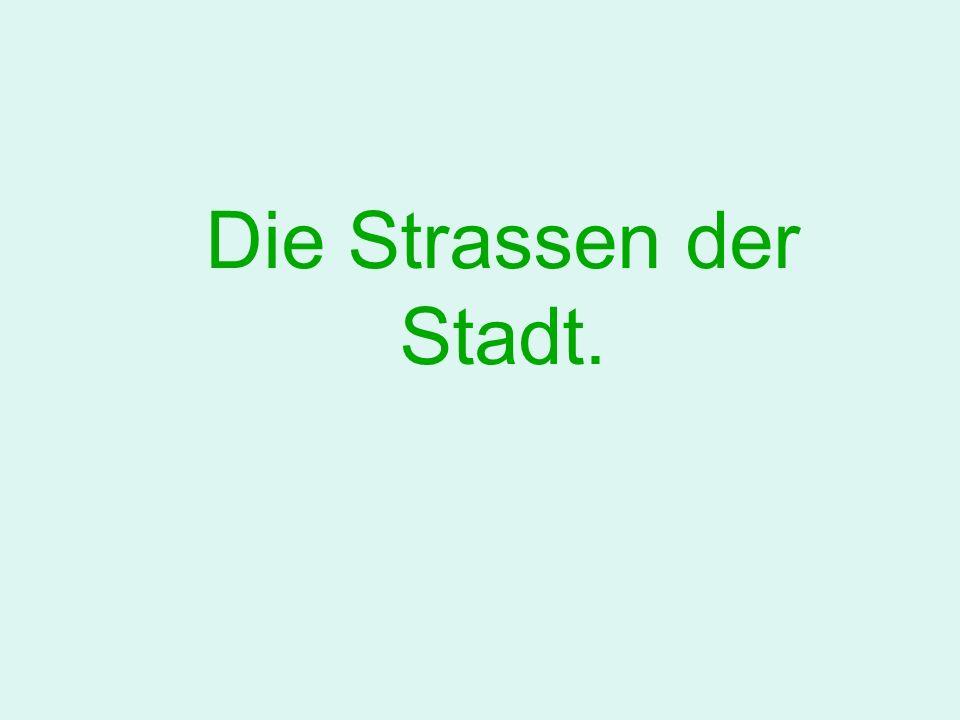 ___ Strasse_____ _____ und ____.___ Strassenverkehr ____ hier( ___ )____.
