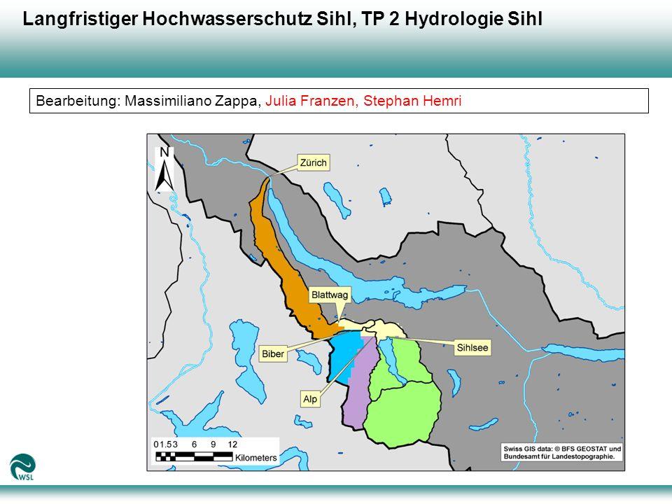 Langfristiger Hochwasserschutz Sihl, TP 2 Hydrologie Sihl Bearbeitung: Massimiliano Zappa, Julia Franzen, Stephan Hemri
