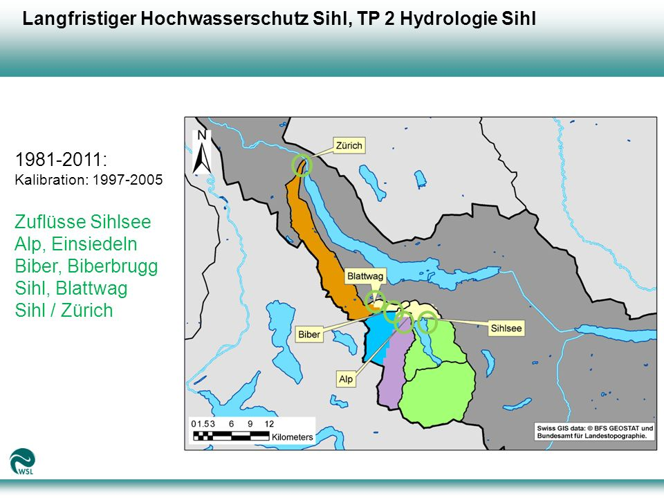 Langfristiger Hochwasserschutz Sihl, TP 2 Hydrologie Sihl 1981-2011: Kalibration: 1997-2005 Zuflüsse Sihlsee Alp, Einsiedeln Biber, Biberbrugg Sihl, Blattwag Sihl / Zürich