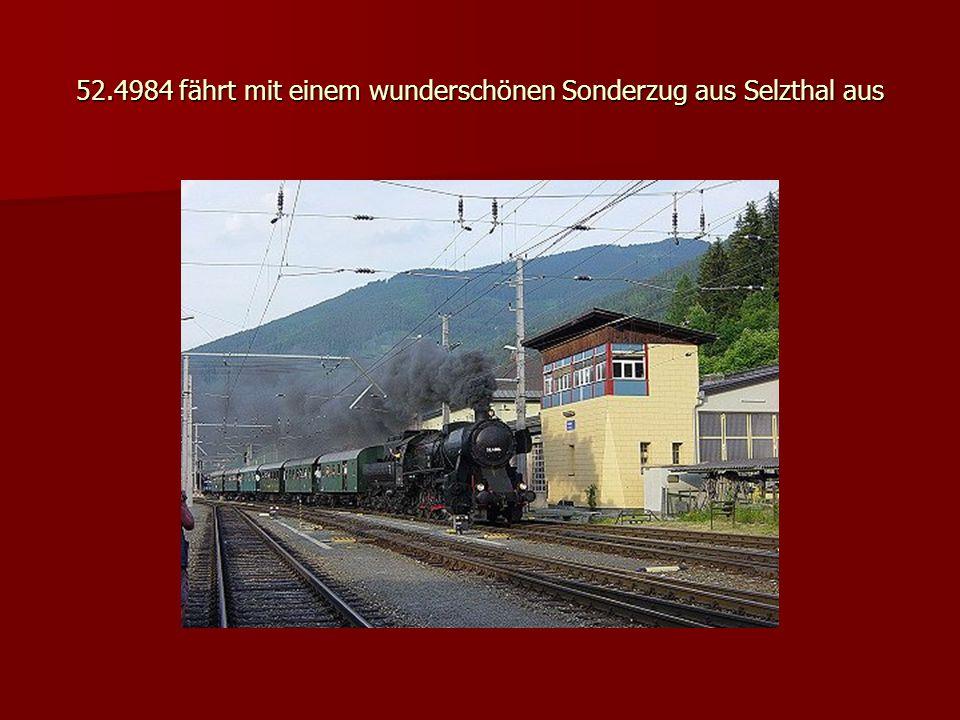 52.4984 fährt mit einem wunderschönen Sonderzug aus Selzthal aus