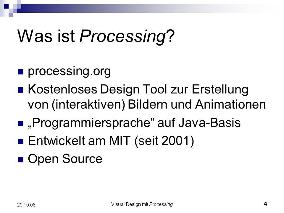 Visual Design mit Processing5 29.10.08 Installation Windows: Processing herunterladen und extrahieren Processing.exe ausführen Mac: *.dmg-Datei herunterladen und in den Applications-Ordner ziehen