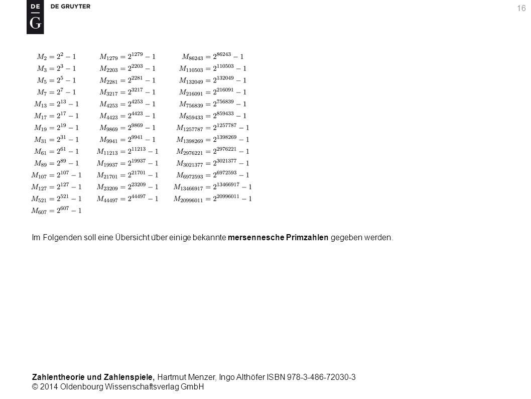 Zahlentheorie und Zahlenspiele, Hartmut Menzer, Ingo Althöfer ISBN 978-3-486-72030-3 © 2014 Oldenbourg Wissenschaftsverlag GmbH 16 Im Folgenden soll e