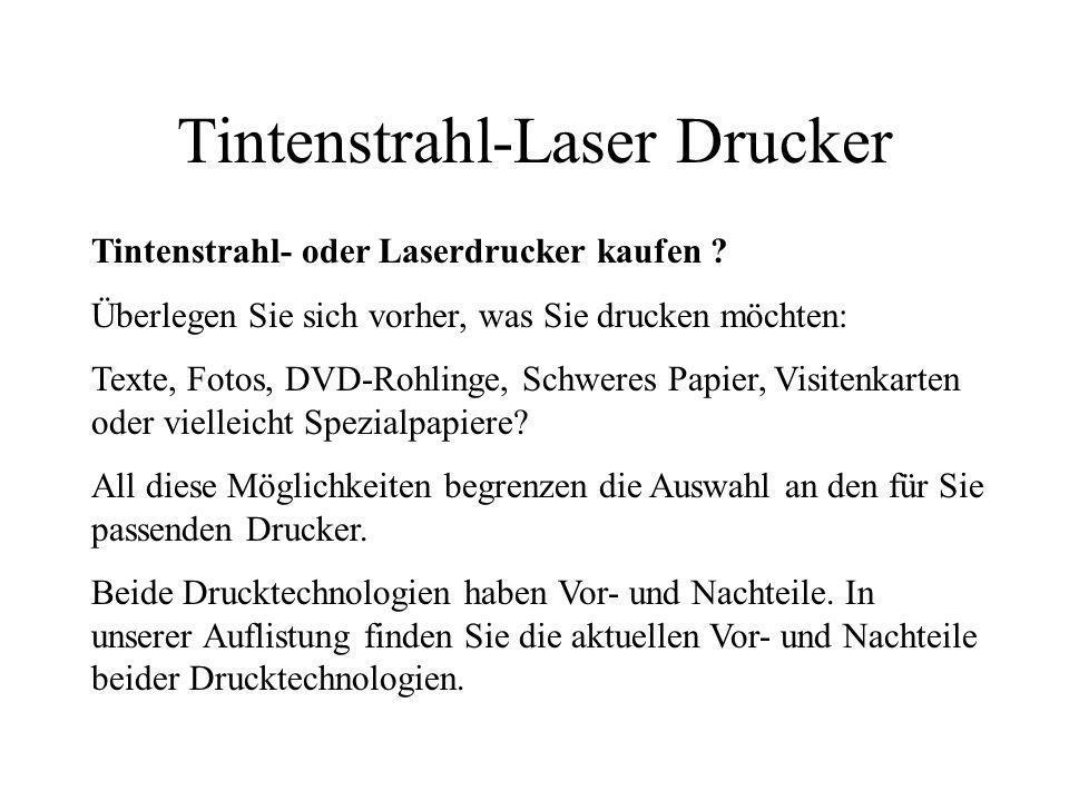 Laserdrucker Einige Nachteile eines Laserdruckers: - Schlechter Fotodruck - Höherer Anschaffungspreis - Aufwärmphase vor dem ersten Druck - Größerer Platzbedarf - Feinstaubbelastung