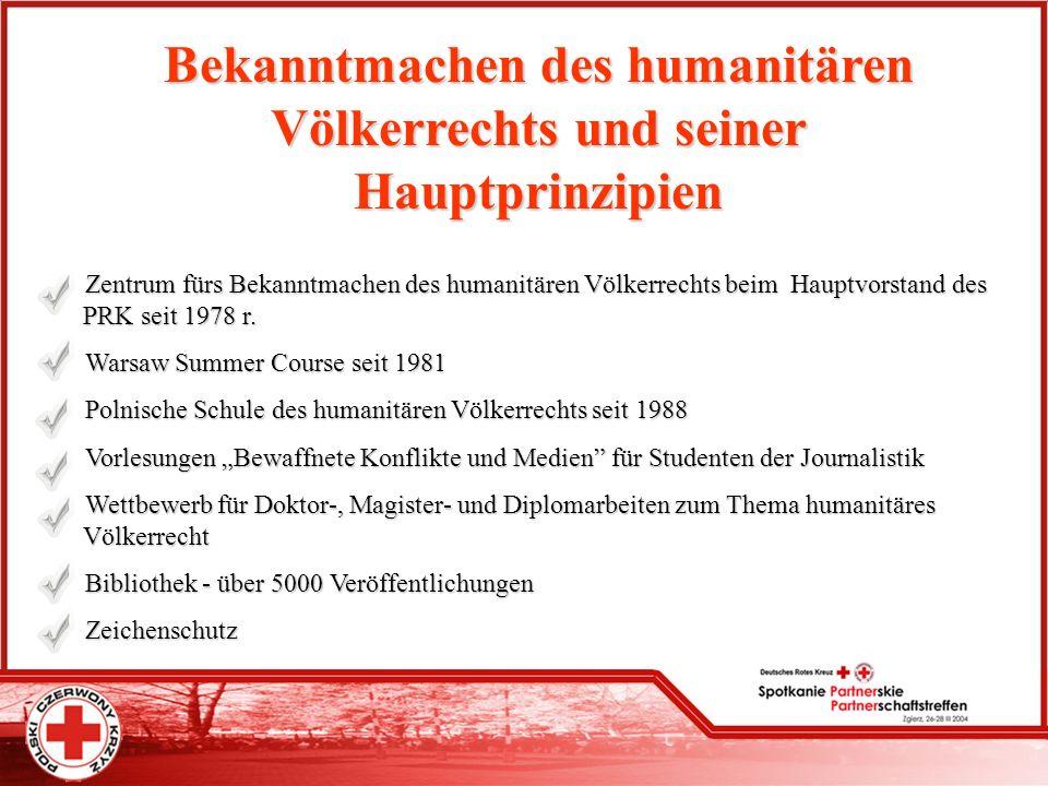 Bekanntmachen des humanitären Völkerrechts und seiner Hauptprinzipien Zentrum fürs Bekanntmachen des humanitären Völkerrechts beim Hauptvorstand des P