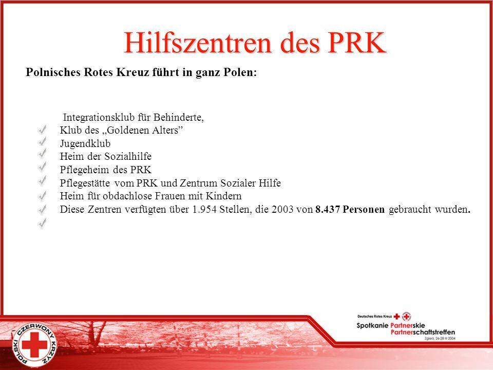 Hilfszentren des PRK Polnisches Rotes Kreuz führt in ganz Polen: Integrationsklub für Behinderte, Klub des Goldenen Alters Jugendklub Heim der Sozialh