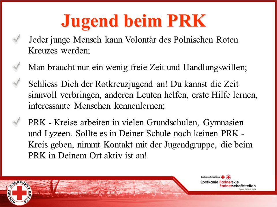 Jugend beim PRK Jeder junge Mensch kann Volontär des Polnischen Roten Kreuzes werden; Man braucht nur ein wenig freie Zeit und Handlungswillen; Schlie